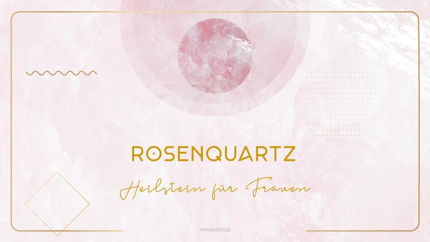 Youniverses.de Moonay Rosenquarz – Edelstein der universellen Liebe. Edelsteine und Heilsteine für Frauen.